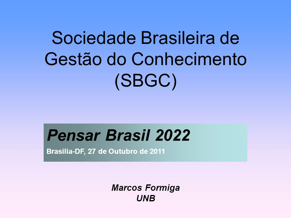 Estudos do Futuro Marcos Formiga UNB - SBGC, 27 Out., 2011 (2 de 16)