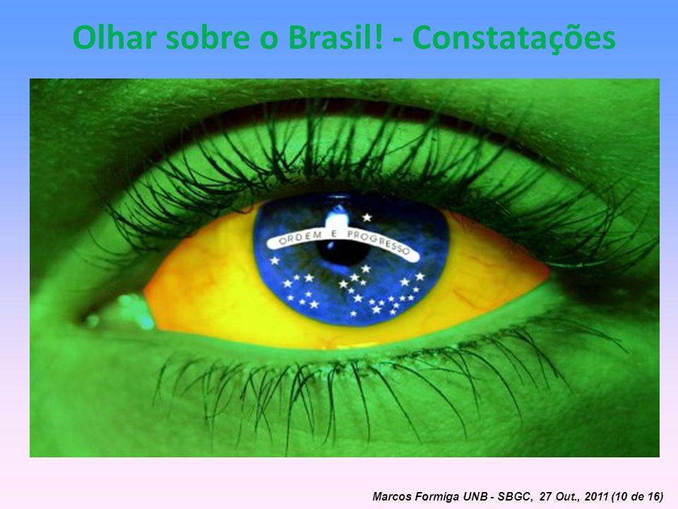 Olhar sobre o Brasil! - Constatações Marcos Formiga UNB - SBGC, 27 Out., 2011 (10 de 16)