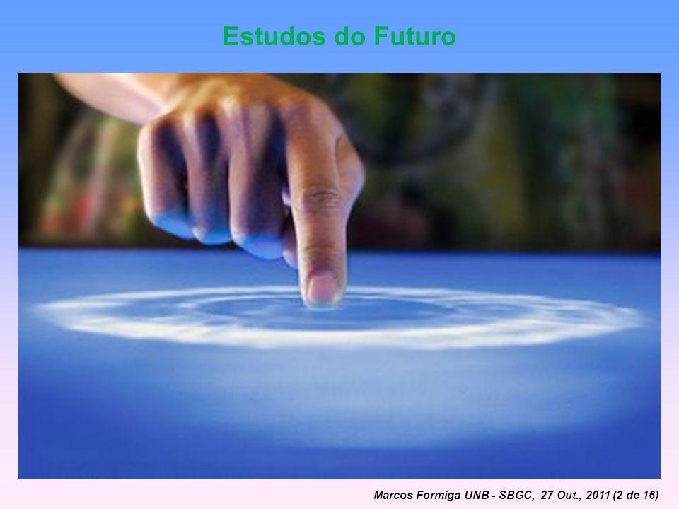 Estudos do Futuro Marcos Formiga UNB - SBGC, 27 Out., 2011 (2 de 16)