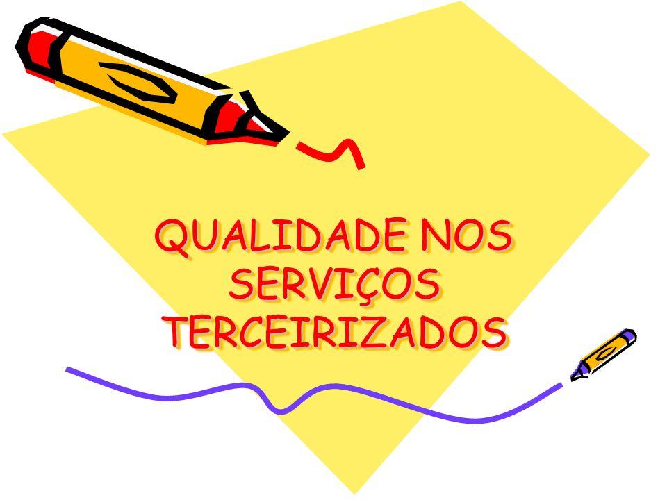 QUALIDADE NOS SERVIÇOS TERCEIRIZADOS