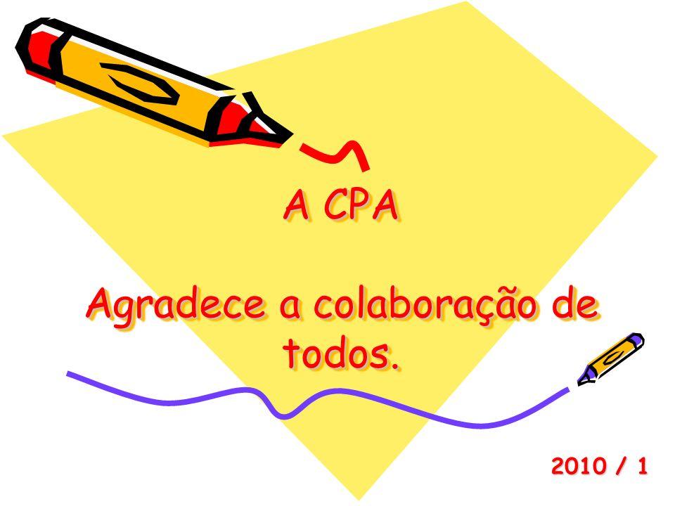 A CPA Agradece a colaboração de todos. 2010 / 1