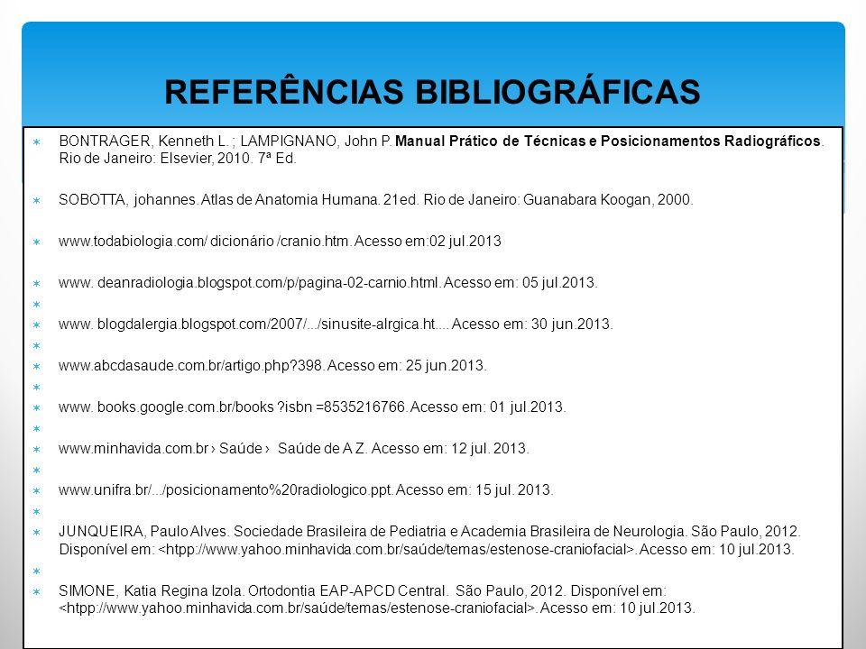 REFERÊNCIAS BIBLIOGRÁFICAS BONTRAGER, Kenneth L.; LAMPIGNANO, John P.