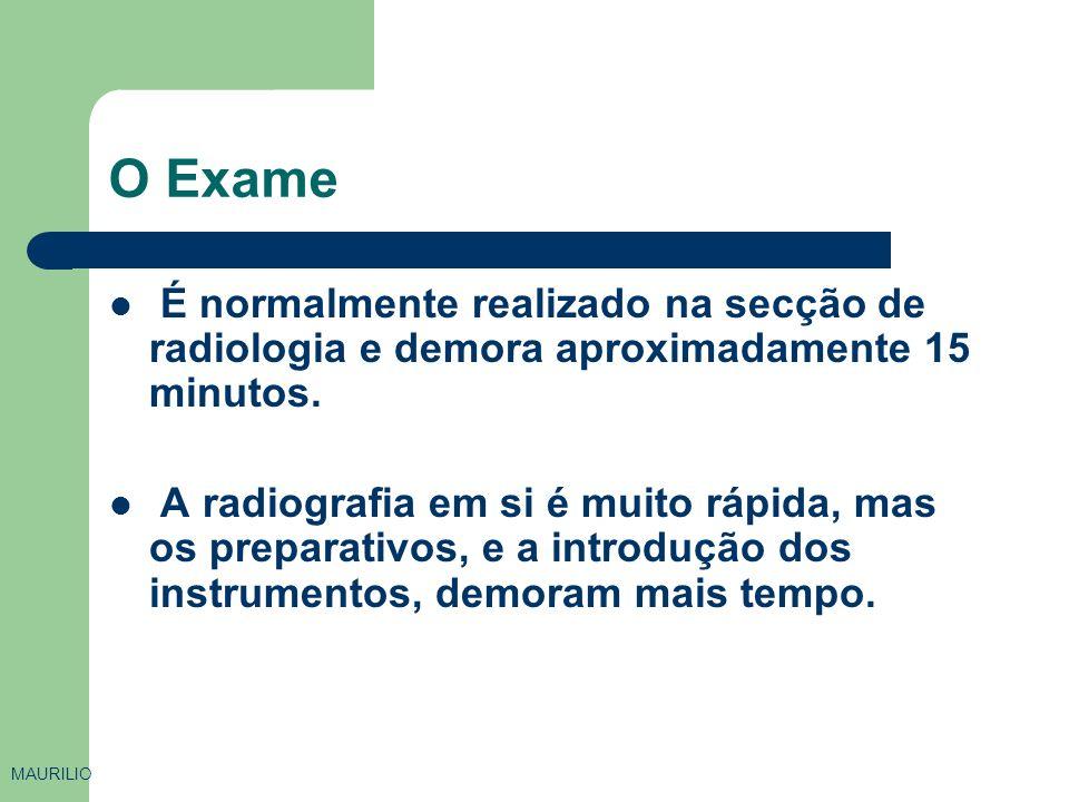 O Exame É normalmente realizado na secção de radiologia e demora aproximadamente 15 minutos.