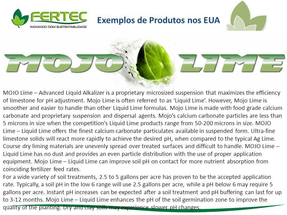 Exemplos de Produtos nos EUA MOJO Lime – Advanced Liquid Alkalizer is a proprietary microsized suspension that maximizes the efficiency of limestone f