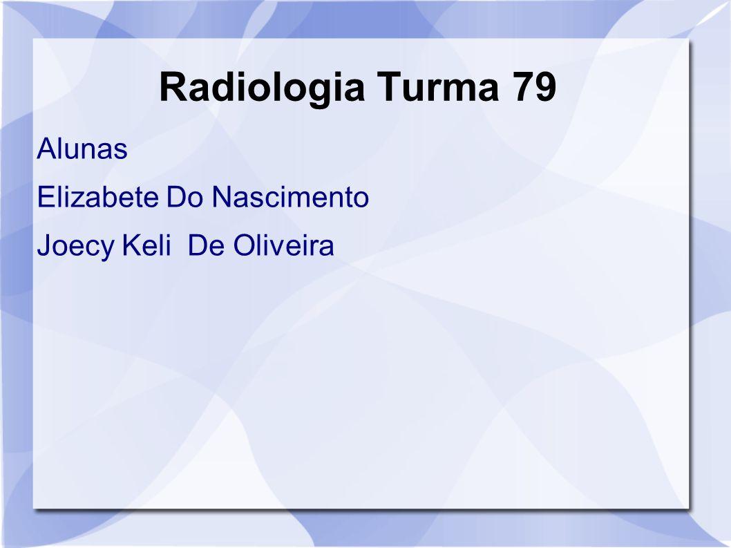 Radiologia Turma 79 Alunas Elizabete Do Nascimento Joecy Keli De Oliveira
