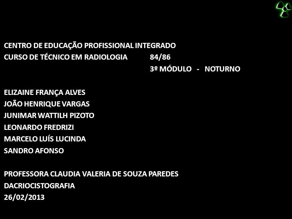 CENTRO DE EDUCAÇÃO PROFISSIONAL INTEGRADO CURSO DE TÉCNICO EM RADIOLOGIA 84/86 3º MÓDULO - NOTURNO ELIZAINE FRANÇA ALVES JOÃO HENRIQUE VARGAS JUNIMAR