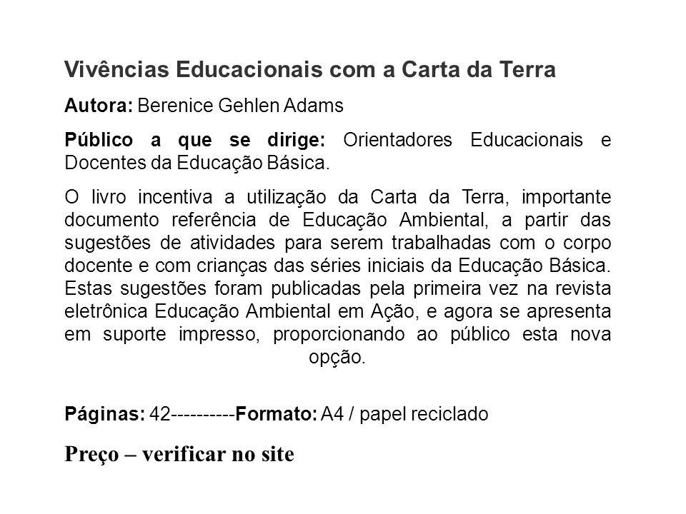 Autora: Berenice Gehlen Adams Público a que se dirige: Orientadores Educacionais e Docentes da Educação Básica. O livro incentiva a utilização da Cart