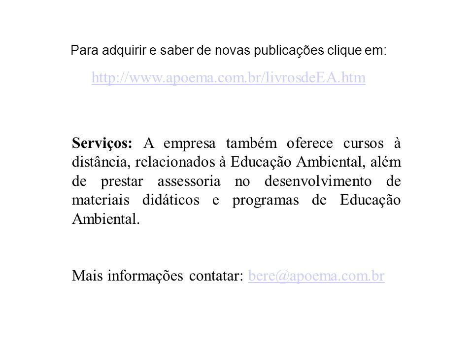 Para adquirir e saber de novas publicações clique em: http://www.apoema.com.br/livrosdeEA.htm Serviços: A empresa também oferece cursos à distância, r
