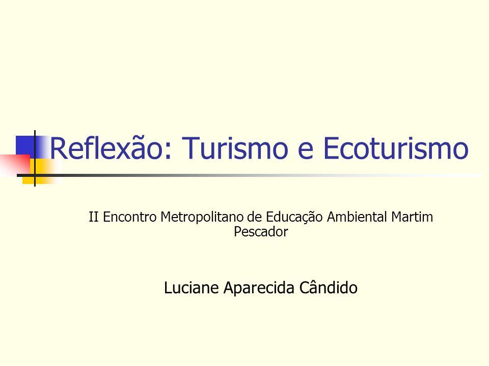 Turismo Fenômeno Social Deslocamento voluntário e temporário Motivos: recreação, descanso, cultura, saúde...