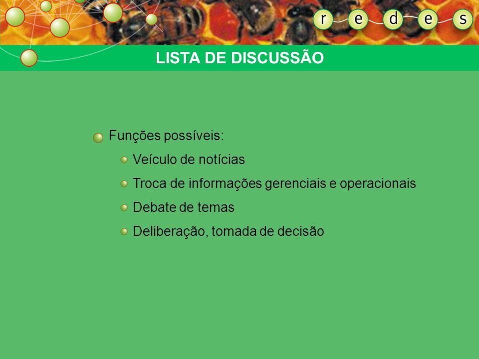 INSTRUMENTOS DE COMUNICAÇÃO Internet: Sites na web E-mail Listas de discussão Sistemas peer-to-peer Informativos Publicações Transmissão oral