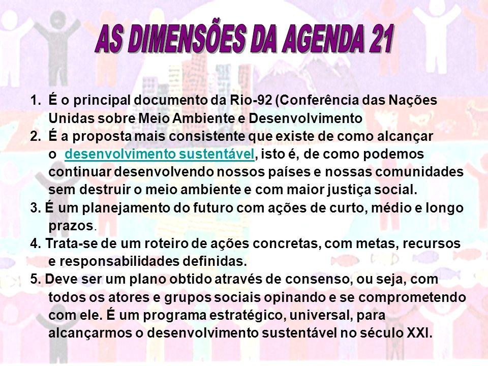 1.É o principal documento da Rio-92 (Conferência das Nações Unidas sobre Meio Ambiente e Desenvolvimento 2.É a proposta mais consistente que existe de