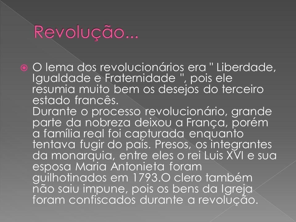 O lema dos revolucionários era