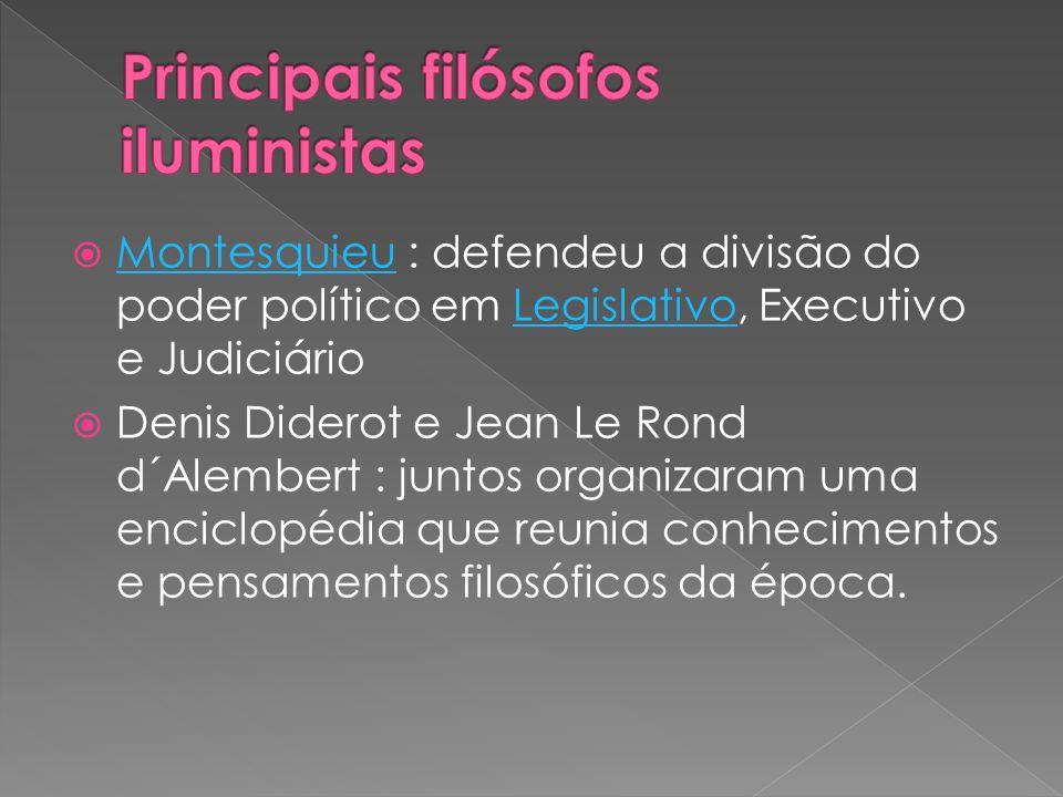 Montesquieu : defendeu a divisão do poder político em Legislativo, Executivo e Judiciário MontesquieuLegislativo Denis Diderot e Jean Le Rond d´Alembe