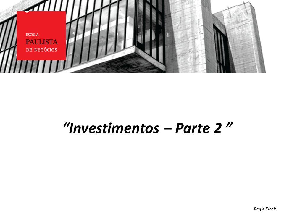 LAVAGEM DE DINHEIRO Investimentos – Parte 2 Regis Klock