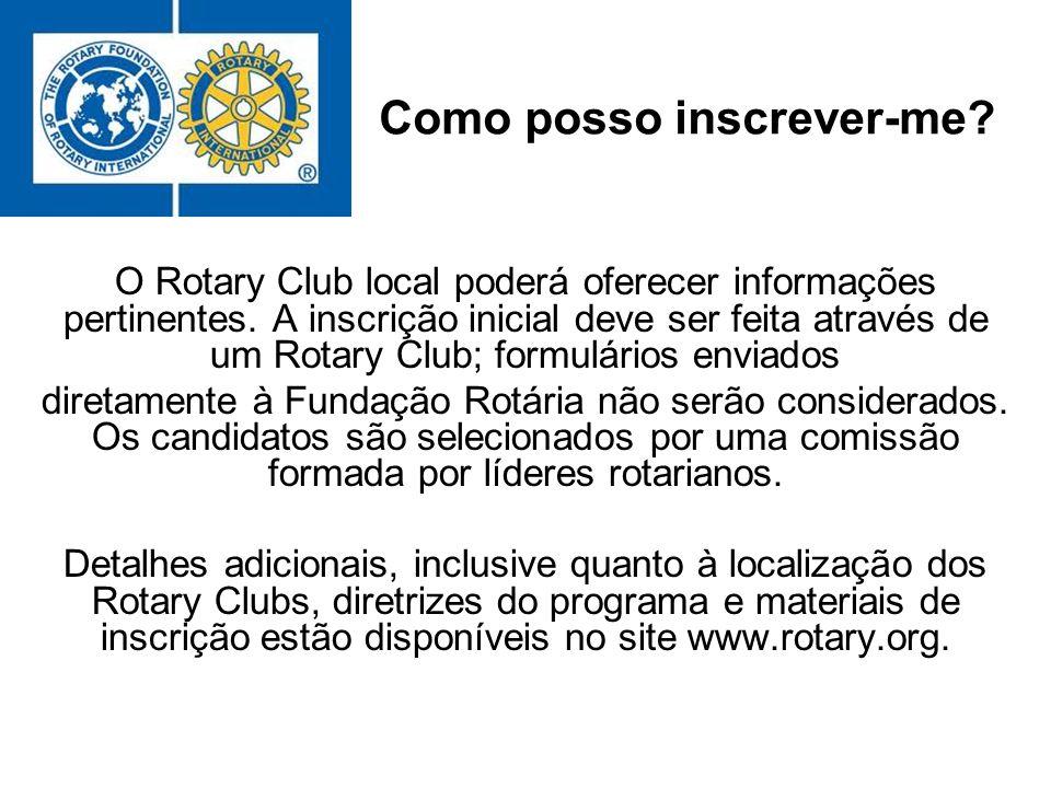 Como posso inscrever-me? O Rotary Club local poderá oferecer informações pertinentes. A inscrição inicial deve ser feita através de um Rotary Club; fo
