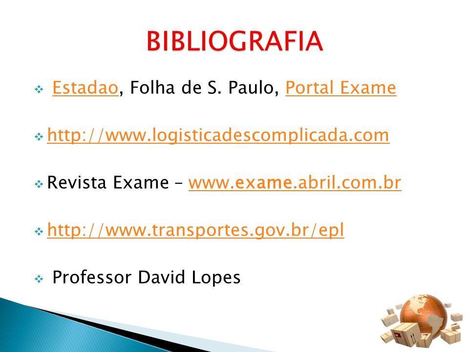 Estadao, Folha de S. Paulo, Portal ExameEstadaoPortal Exame http://www.logisticadescomplicada.com Revista Exame – www.exame.abril.com.brwww.exame.abri