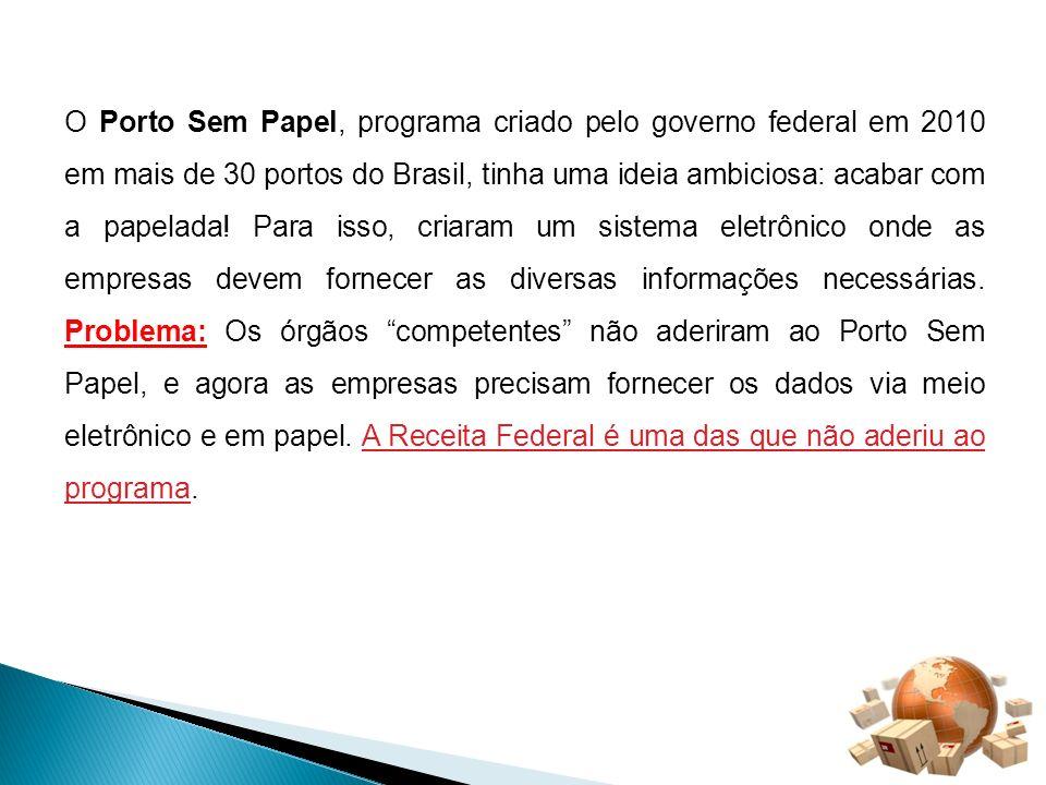 O Porto Sem Papel, programa criado pelo governo federal em 2010 em mais de 30 portos do Brasil, tinha uma ideia ambiciosa: acabar com a papelada! Para