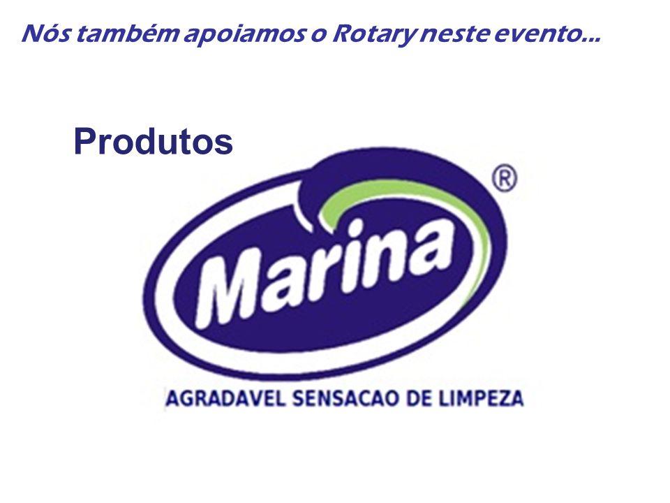 Nós também apoiamos o Rotary neste evento... Produtos