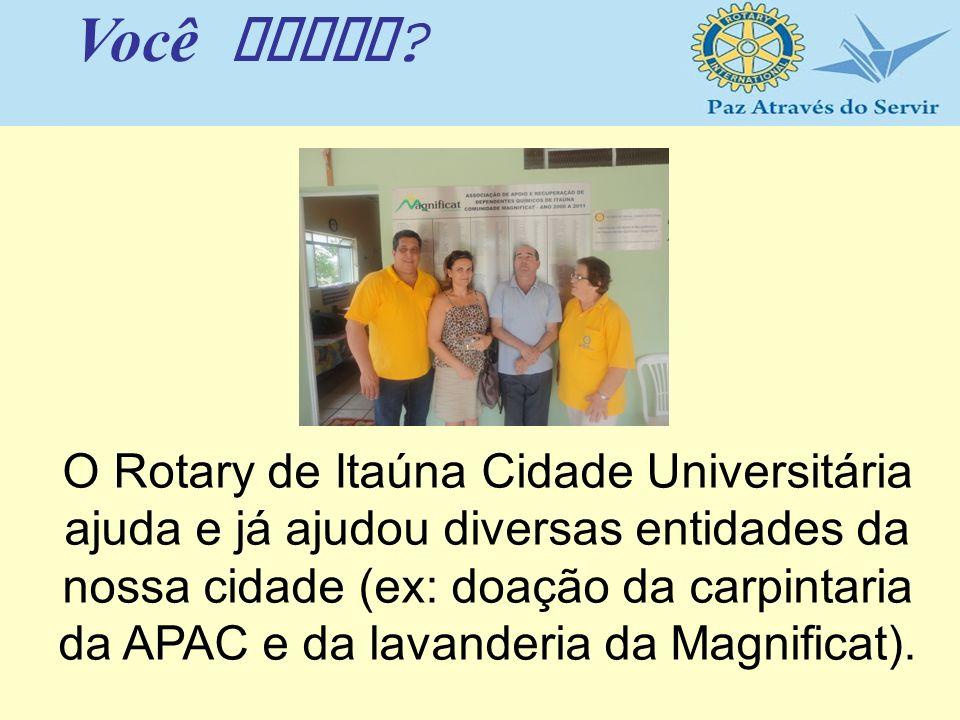 O Rotary de Itaúna Cidade Universitária ajuda e já ajudou diversas entidades da nossa cidade (ex: doação da carpintaria da APAC e da lavanderia da Mag