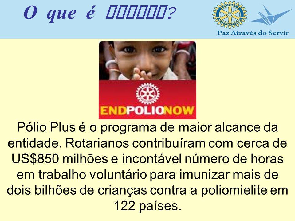 Pólio Plus é o programa de maior alcance da entidade. Rotarianos contribuíram com cerca de US$850 milhões e incontável número de horas em trabalho vol