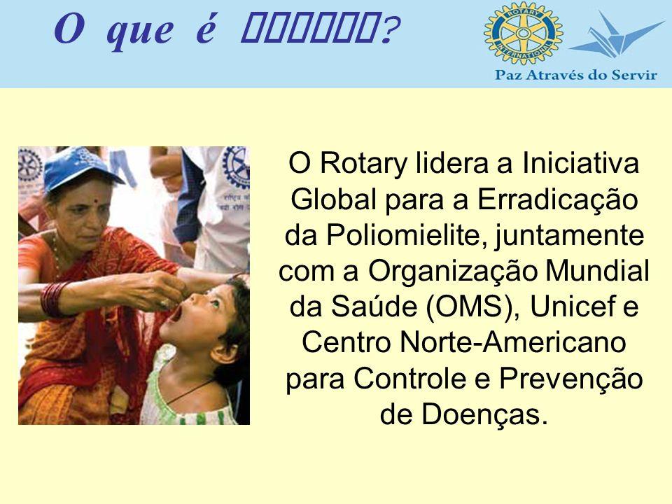 O Rotary lidera a Iniciativa Global para a Erradicação da Poliomielite, juntamente com a Organização Mundial da Saúde (OMS), Unicef e Centro Norte-Ame