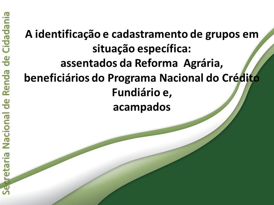 Secretaria Nacional de Renda de Cidadania Secretaria Nacional de Renda de Cidadania A identificação e cadastramento de grupos em situação específica: