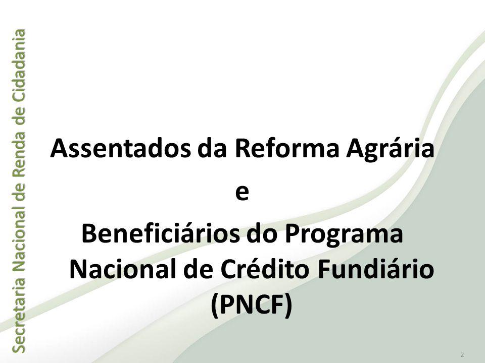 2 Assentados da Reforma Agrária e Beneficiários do Programa Nacional de Crédito Fundiário (PNCF)