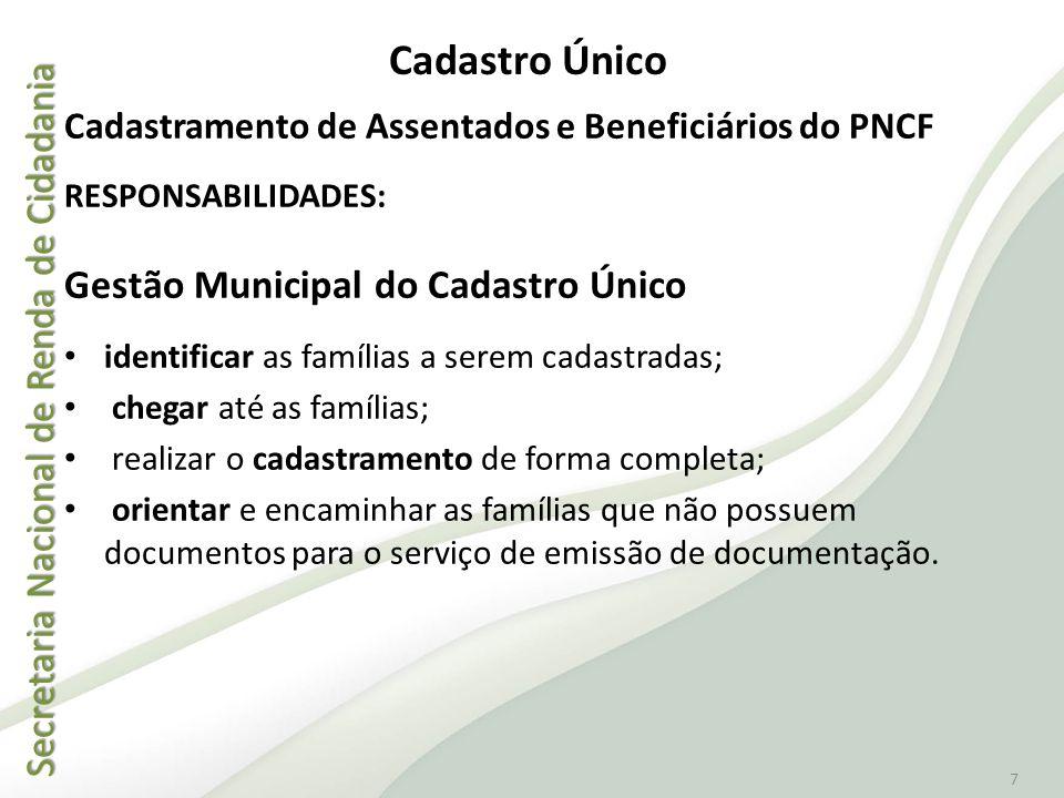 Secretaria Nacional de Renda de Cidadania Secretaria Nacional de Renda de Cidadania 7 Cadastramento de Assentados e Beneficiários do PNCF RESPONSABILI