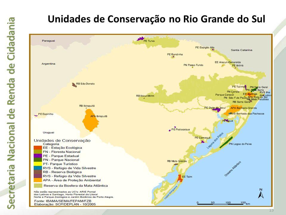 Secretaria Nacional de Renda de Cidadania Secretaria Nacional de Renda de Cidadania 13 Unidades de Conservação no Rio Grande do Sul