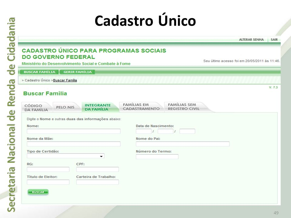 Secretaria Nacional de Renda de Cidadania Secretaria Nacional de Renda de Cidadania 49 Cadastro Único
