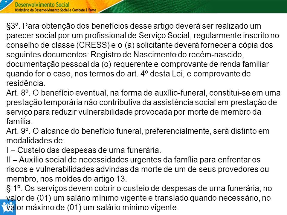 §3º. Para obtenção dos benefícios desse artigo deverá ser realizado um parecer social por um profissional de Serviço Social, regularmente inscrito no