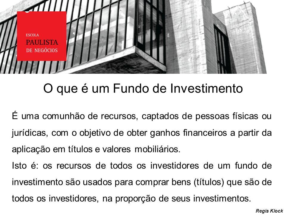 O que é um Fundo de Investimento Regis Klock É uma comunhão de recursos, captados de pessoas físicas ou jurídicas, com o objetivo de obter ganhos fina
