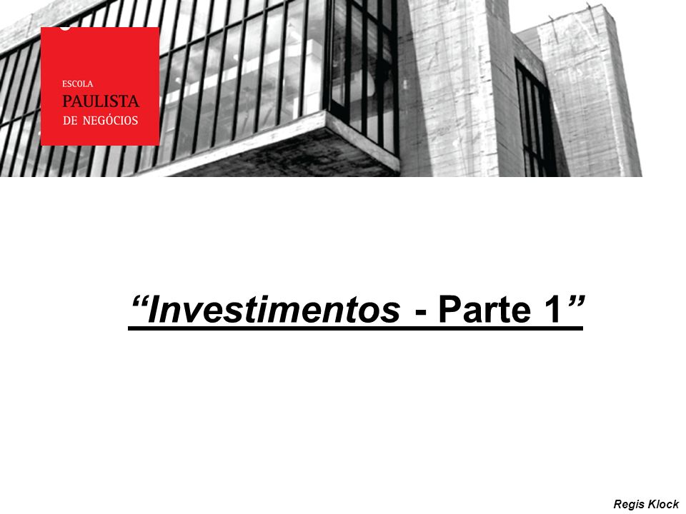 LAVAGEM DE DINHEIRO Investimentos - Parte 1 Regis Klock