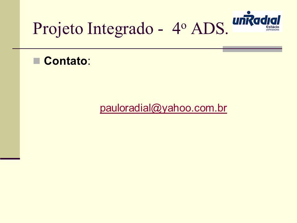 Projeto Integrado - 4 o ADS. Contato: pauloradial@yahoo.com.br