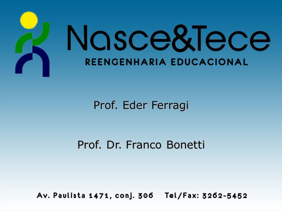 Prof. Eder Ferragi Prof. Dr. Franco Bonetti