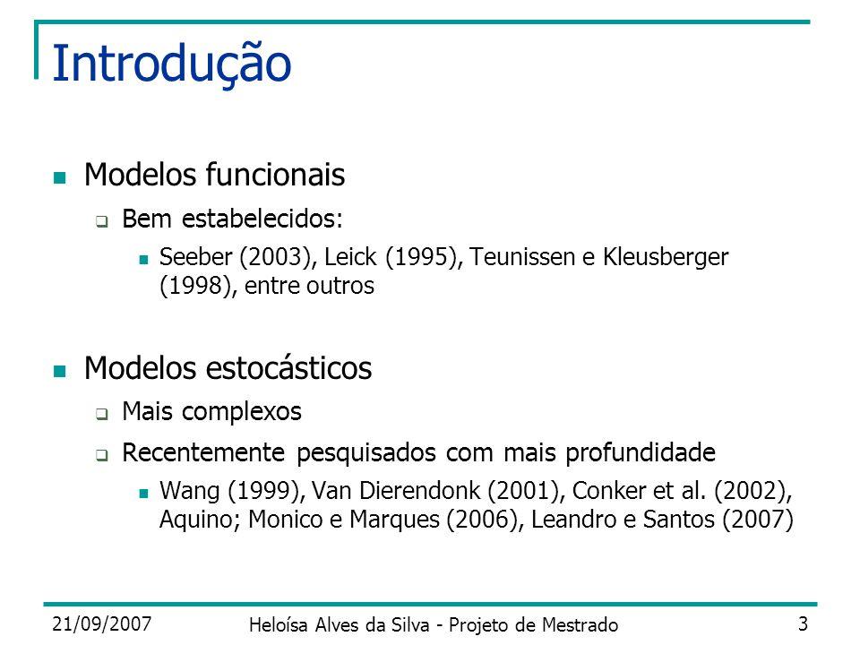 21/09/2007 Heloísa Alves da Silva - Projeto de Mestrado 3 Introdução Modelos funcionais Bem estabelecidos: Seeber (2003), Leick (1995), Teunissen e Kl
