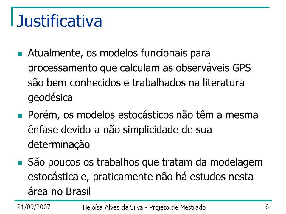 21/09/2007 Heloísa Alves da Silva - Projeto de Mestrado 8 Justificativa Atualmente, os modelos funcionais para processamento que calculam as observáve