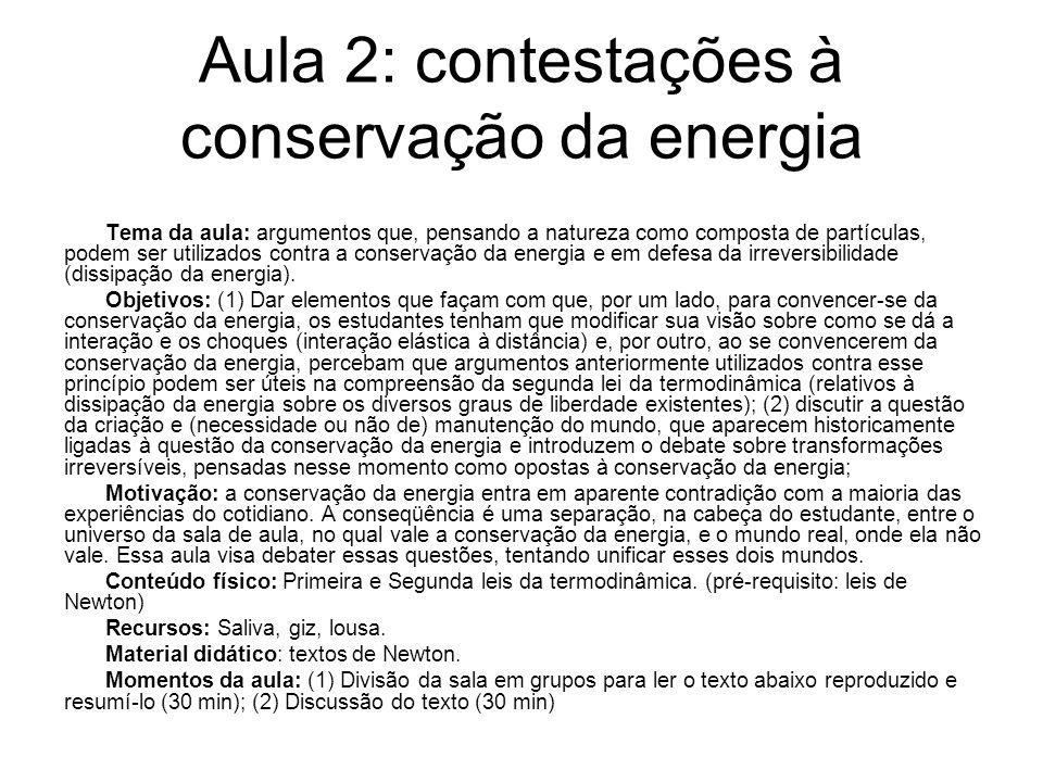 Aula 2: contestações à conservação da energia Tema da aula: argumentos que, pensando a natureza como composta de partículas, podem ser utilizados cont