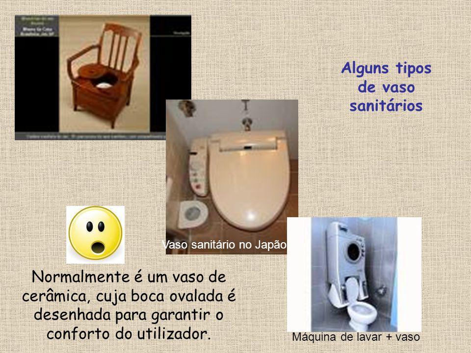 Vaso sanitário no Japão Máquina de lavar + vaso Alguns tipos de vaso sanitários Normalmente é um vaso de cerâmica, cuja boca ovalada é desenhada para
