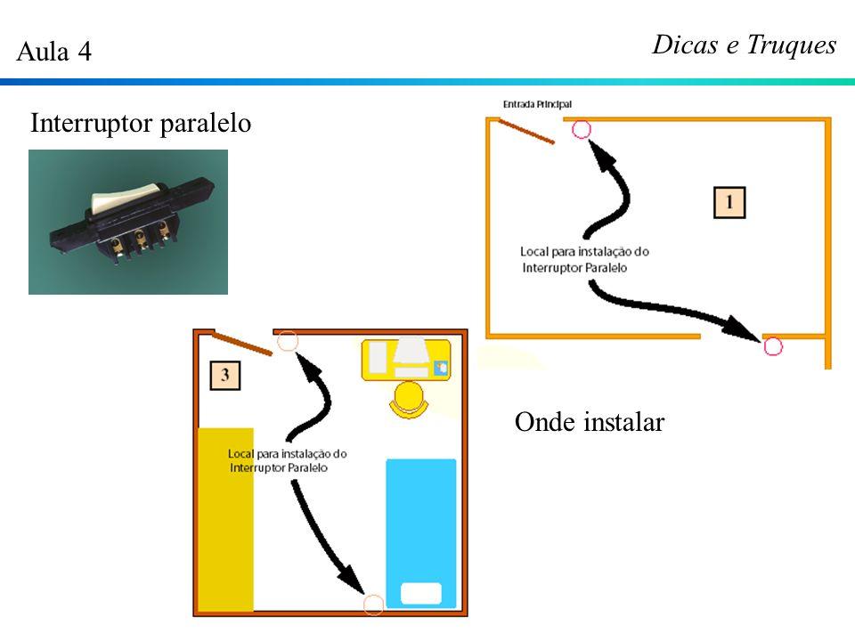Aula 4 Dicas e Truques Interruptor paralelo Onde instalar