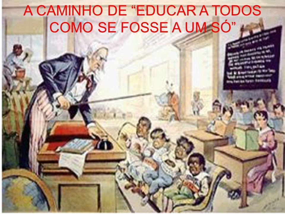 A CAMINHO DE EDUCAR A TODOS COMO SE FOSSE A UM SÓ