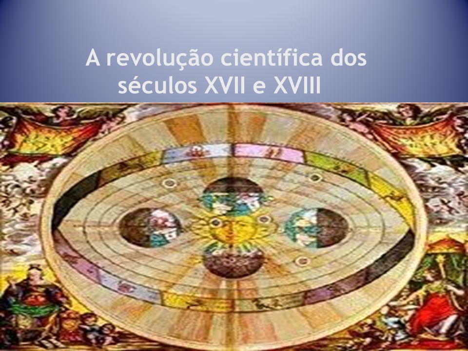 14 A revolução científica dos séculos XVII e XVIII
