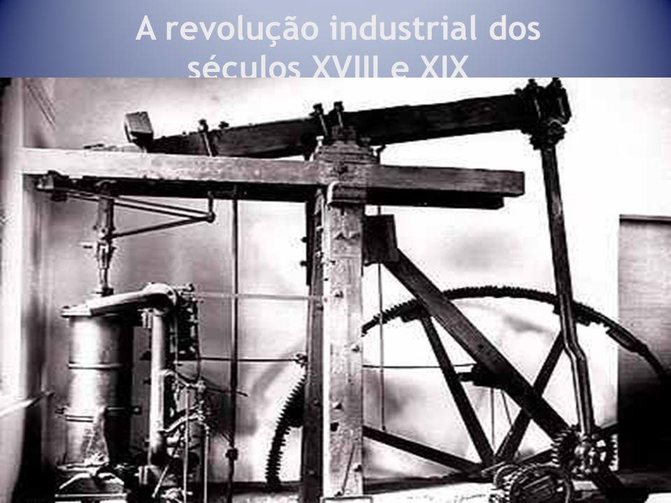 21 A revolução industrial dos séculos XVIII e XIX
