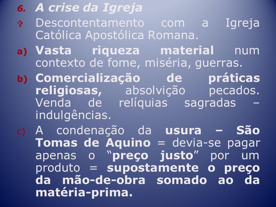 d) Plano político – poder excessivo dos papas interferindo nos assuntos internos.