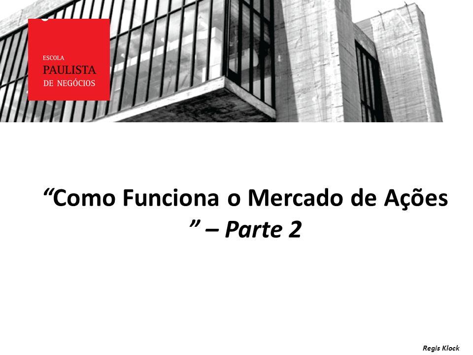LAVAGEM DE DINHEIRO Como Funciona o Mercado de Ações – Parte 2 Regis Klock