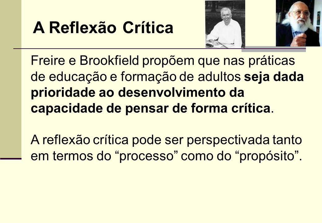 Para Paulo Freire (1970) o objetivo da reflexão crítica é o de levar as pessoas a