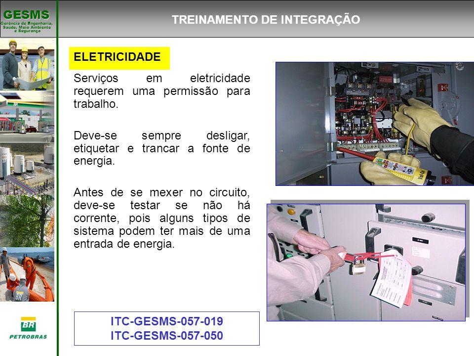 Gerência de Engenharia, Gerência de Engenharia, Saúde, Meio Ambiente e Segurança e Segurança GESMS ELETRICIDADE Serviços em eletricidade requerem uma