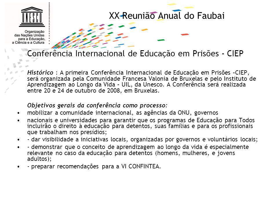 XX Reunião Anual do Faubai Conferência Internacional de Educação em Prisões - CIEP Histórico : A primeira Conferência Internacional de Educação em Pri