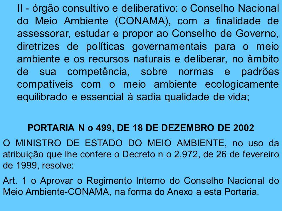II - órgão consultivo e deliberativo: o Conselho Nacional do Meio Ambiente (CONAMA), com a finalidade de assessorar, estudar e propor ao Conselho de G