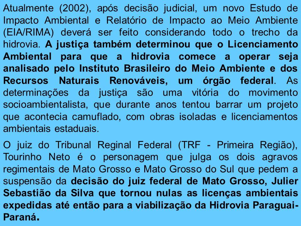Atualmente (2002), após decisão judicial, um novo Estudo de Impacto Ambiental e Relatório de Impacto ao Meio Ambiente (EIA/RIMA) deverá ser feito cons